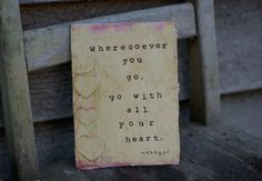 This handmade mixed media card is made by repurposing a vintage book cover. Wheresoever you go, go with all your heart....Kongzi is an original