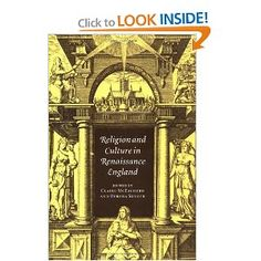 Religion and Culture in Renaissance England, co-edited by Claire McEachern, CSW Affiliated Faculty Member
