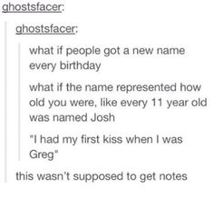 Tumblr funny I'm Matthew and I still haven't kissed anyone. Greg is a little too young though.