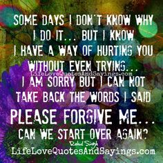 love quotes for him to forgive me Sorry Quotes, Missing You Quotes, Sad Love Quotes, Inspirational Quotes About Love, Love Quotes For Him, Quotes To Live By, Life Quotes, Forgive Me Quotes, Forgiveness Quotes