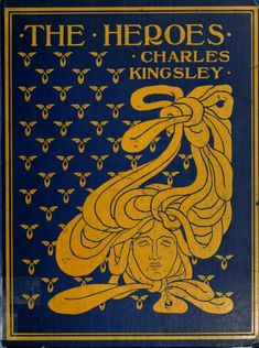 The heroes : or, Greek fairy tales for my children by Kingsley, Charles, 1819-1875;    https://ia801409.us.archive.org/BookReader/BookReaderImages.php?zip=/11/items/heroesorgreekfai00king3/heroesorgreekfai00king3_jp2.zip&file=heroesorgreekfai00king3_jp2/heroesorgreekfai00king3_0001.jp2&scale=4&rotate=0