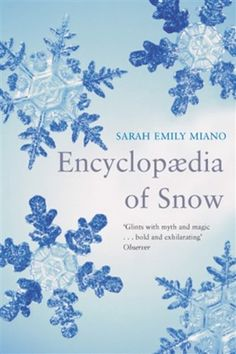 Encyclopedia of Snow by Sarah Emily Miano Snow And Ice, Fiction Books, Ebook Pdf, Link, Livres