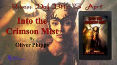 [BOOK BLITZ] #book #fantasy #historical #kcbookpromotions Into the Crimson Mist by Oliver Phipps Learn more @ http://bit.ly/2GZT17I