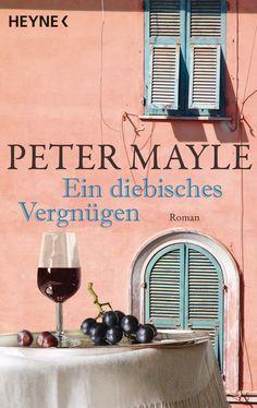 Ein diebisches Vergnügen von Peter Mayle
