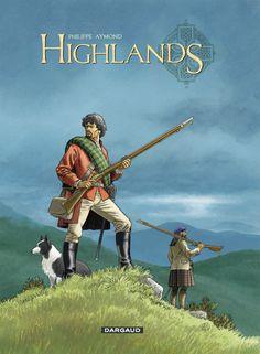Highlands intégrale Scénario  & dessin : Philippe Aymond Sortie le 03 octobre 2014 #Dargaud #BD #Highlands #Aymond #Ecosse