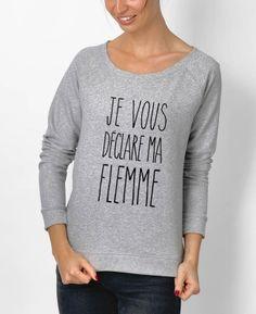 Sweat-shirt Femme Je vous déclare ma flemme Gris by Shaman