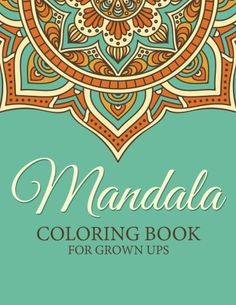 Introducing Mandala Coloring Book for Grown Ups. Great Product and follow us to get more updates!