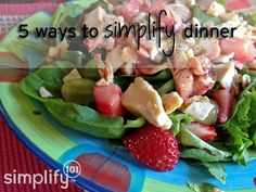 5 Ways to Simplify Dinner During Busy Times (which is pretty much all of the time!)