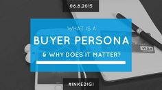 What is a Buyer Persona and Why Does It Matter?