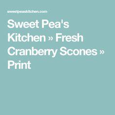 Sweet Pea's Kitchen » Fresh Cranberry Scones » Print