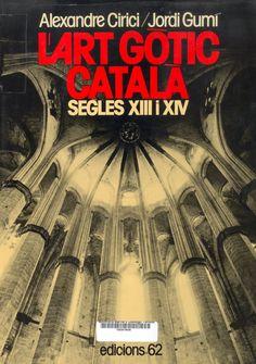Cirici i Pellicer, Alexandre.  L'Art gòtic català : l'arquitectura als segles XIII-XIV. Barcelona : Edicions 62, 1974.