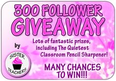 Sister Teachers: Our 300 Follower Giveaway!