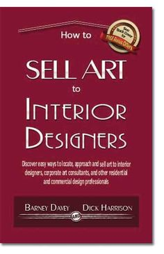 How To Sell Art To Interior Designers   Http://barneydavey.com/