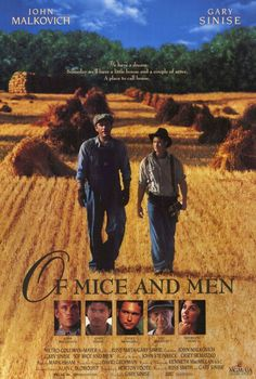 Of Mice and Men , starring John Malkovich, Gary Sinise, Ray Walston, Casey Siemaszko. Two drifters, one a gentle but slow giant, try to make money working the fields during the Depression so they can fulfill their dreams. #Drama