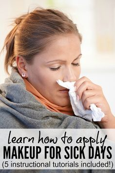 Ugh. Am I the only one who is sick and tired of cold and flu season? I didn't think so. But thanks to these 5 fantastic sick day makeup tutorials, I can at least fool the world into thinking I don't feel as horrible as I do when I can't find any cold and flu remedies to make me feel better. Make sure to watch tutorial # 5 - I love her sick day outfit suggestion!