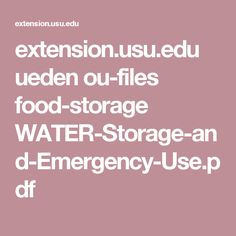 extension.usu.edu ueden ou-files food-storage WATER-Storage-and-Emergency-Use.pdf