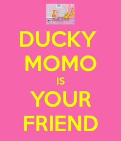 Ducky Momo is your friend! | Kawaii | Pinterest | Friends