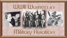 women military ww2 | ... for women aviators todemonstrate their competence and patriotism
