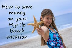 How to save money on your Myrtle Beach vacation!