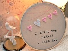 I Loved You Before I Knew You - Baby Embroidery Hoop Wall Art