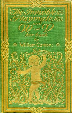 ≈ Beautiful Antique Books ≈  'The invisible playmate and W. V. her book' by William Canton. Dodd, Mead & Co,; New York, 1898
