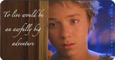 <3 jeremy sumpter & peter pan <3    to live would be an awfully big adventure