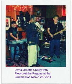 David Ornette Cherry surprise performance with Pleauretribe Reggae on March 28, 2014  at The Cinema Bar, Culver City.    http://www.reverbnation.com/pleasuretribereggae
