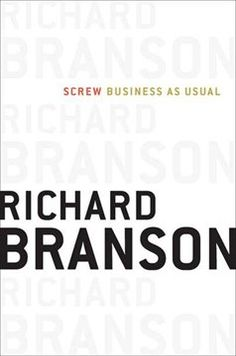 """Richard Branson's """"Screw Business As Usual"""" 2013 Edition"""