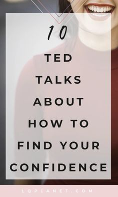 Need a confidence boost? Watch these 10 inspirational TED talks about confidence building & personal development for a successful life. Building Self Confidence, Self Confidence Tips, Building Self Esteem, Confidence Boosters, Confidence Quotes, How To Build Confidence, Confidence Course, Gaining Confidence, Inspirational Ted Talks