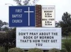 Hilarious and funny church signs from around the US don't pray about the book of mormon Funny Church Signs, Funny Signs, Church Humor, Church Quotes, Funny Mormon Memes, It's Funny, That's Hilarious, Funny Captions, Jokes