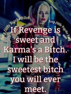 Harley Quinn karma is a bitch Bitch Quotes, Joker Quotes, Sassy Quotes, Badass Quotes, Sarcastic Quotes, Mood Quotes, Girl Quotes, True Quotes, Funny Quotes