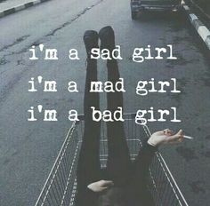 #sad #mad #bad #girl