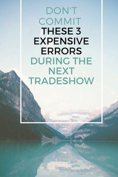 Don't commit these 3 expensive errors during the next #tradeshow  #eventprofs