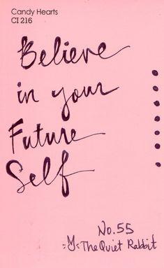 Believe in your future self.