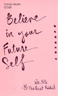 Believe in your future self.