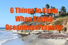 Owning a home on the ocean is a dream for some buyers. Cost & supply can, however, limit your options. Here are 6 things to know about oceanfront pr...
