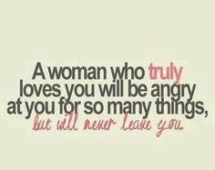 women who never get angry at their husbands are women who aren't really invested.  ;)