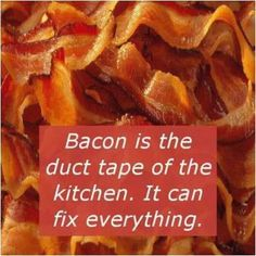 Bacon is the Duct tape of the kitchen. It makes everything better. Always better. Bacon Recipes, Snack Recipes, Snacks, Cooking Puns, Cooking Quotes, Food Puns, Bacon Wrapped Green Beans, Breakfast Quotes, Food Quotes