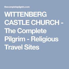 WITTENBERG CASTLE CHURCH - The Complete Pilgrim - Religious Travel Sites