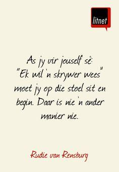 """As jy vir jouself sê: """"Ek wil 'b skrywer wees ...   Rudie van Rensburg   Afrikaans is wonderlik  """