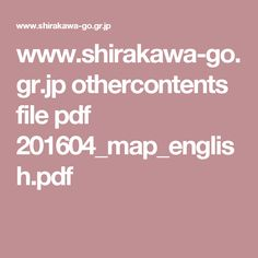 www.shirakawa-go.gr.jp othercontents file pdf 201604_map_english.pdf