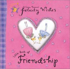 Felicity Wishes Little Book of Friendship by Emma Thomson, http://www.amazon.com/dp/0670035904/ref=cm_sw_r_pi_dp_EhZOqb01ZGNXZ