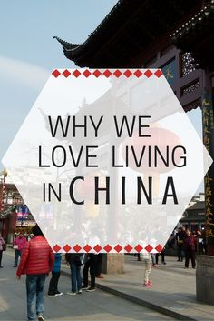 Great reasons to live in China!