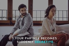 1. Sudden Secretiveness