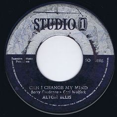 CAN I CHANGE MY MIND / ALTON ELLIS - MORE AXE RECORDS|Ska,RockSteady,Reggae,Calypso,Roots,Dancehall,Dub