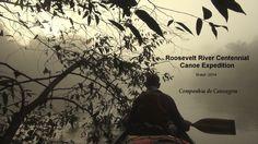 Canoa Canadense - Expedição Rio Roosevelt 2014 - Companhia de Canoagem