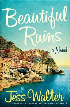 Beautiful Ruins: A Novel by Jess Walter #PublishersWeekly (Bilbary Town Library: Good for Readers, Good for Libraries)