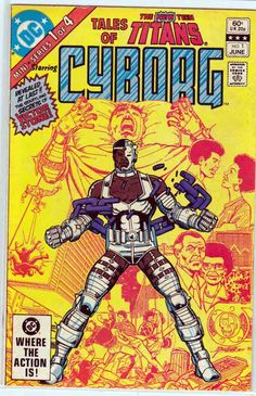 Tales of the New Teen Titans Cyborg #1 (1982)  George Perez Cover,  Marv Wolfman Story, George Perez Pencils Origin of Cyborg (Victor Stone)