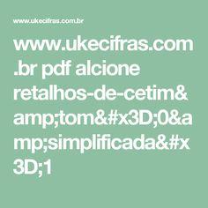 www.ukecifras.com.br pdf alcione retalhos-de-cetim&tom=0&simplificada=1