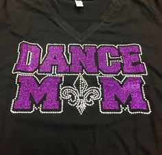 Custom Dance Mom glitter and rhinestone tee.  Looking to support your favorite dancer and studio? Want custom colors and logos?  We offer no set up fee and no minimum order! Call or email us to get started. 248-499-9303 info@monogramthat.com. Check out some of our teamwear at teammonogramthat.com